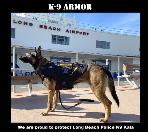Donate to protect Long Beach PD K9 Heroes Amigo and Kiss who guard the Airport, we are proud to protect K9 Kala